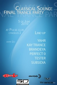 05.06.2010 - Classical Sound: final trance party @ club PULSe